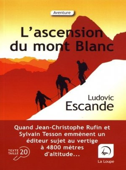 L'ascension du mont Blanc [EDITION EN GROS CARACTERES - de la loupe - 9782848687971 -